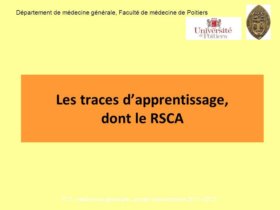 Les traces dapprentissage, dont le RSCA Département de médecine générale, Faculté de médecine de Poitiers TC1, médecine générale, année universitaire