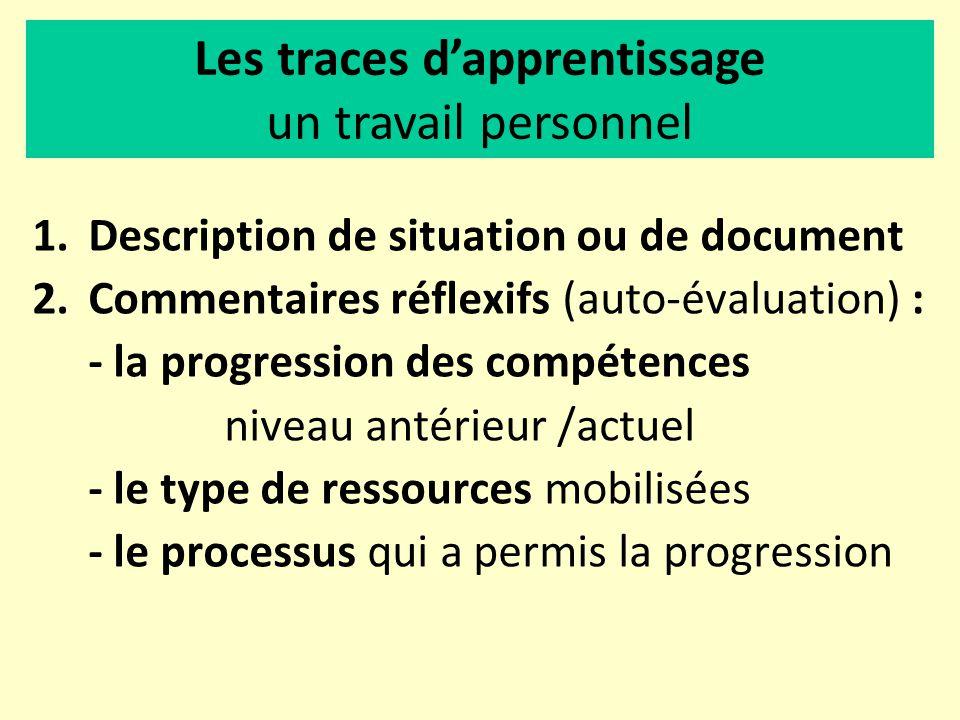 1.Description de situation ou de document 2.Commentaires réflexifs (auto-évaluation) : - la progression des compétences niveau antérieur /actuel - le