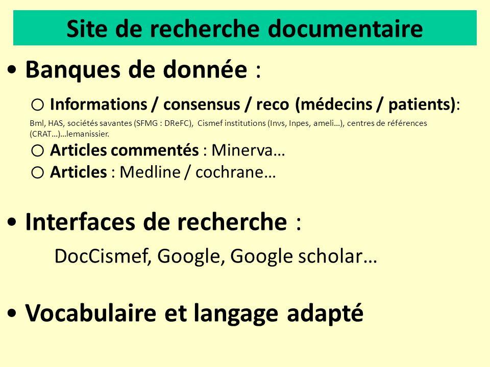 Banques de donnée : o Informations / consensus / reco (médecins / patients): Bml, HAS, sociétés savantes (SFMG : DReFC), Cismef institutions (Invs, In