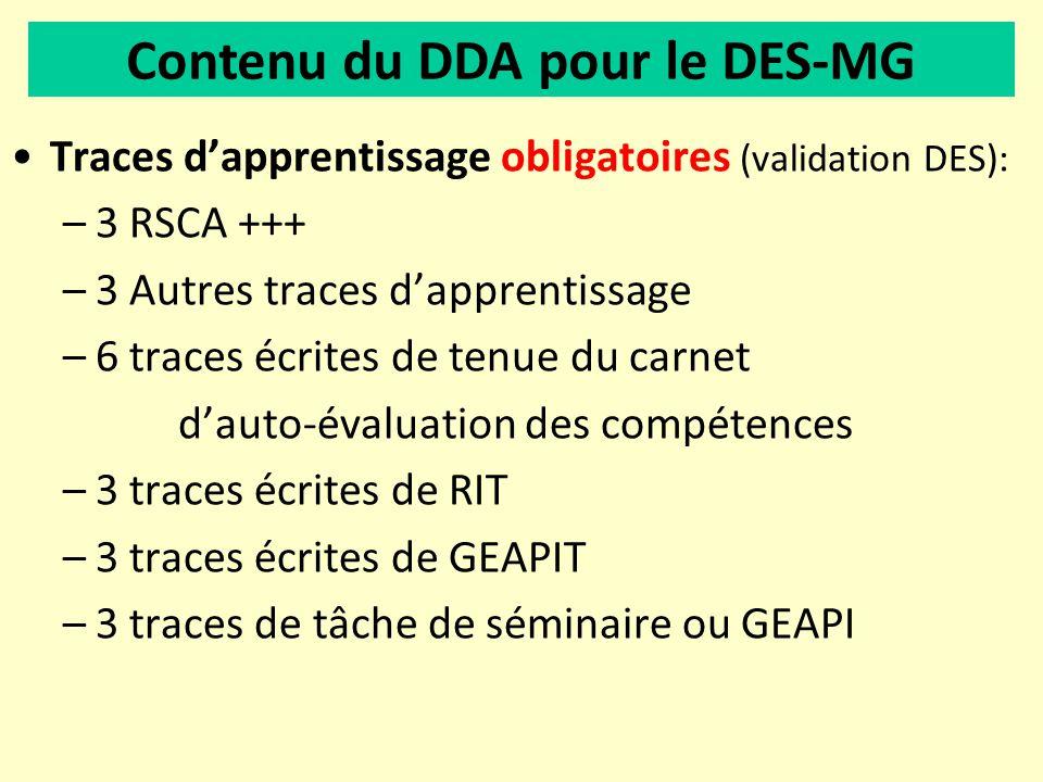 Traces dapprentissage obligatoires (validation DES): –3 RSCA +++ –3 Autres traces dapprentissage –6 traces écrites de tenue du carnet dauto-évaluation