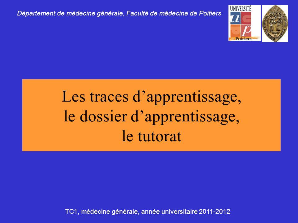 Les traces dapprentissage, le dossier dapprentissage, le tutorat Département de médecine générale, Faculté de médecine de Poitiers TC1, médecine génér