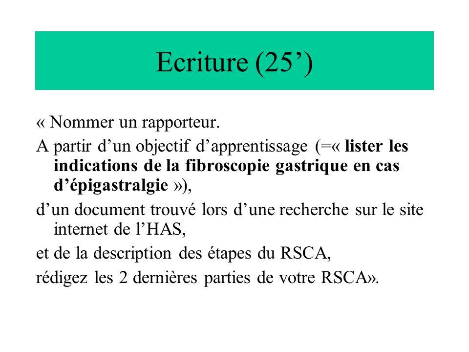 Ecriture (25) « Nommer un rapporteur. A partir dun objectif dapprentissage (=« lister les indications de la fibroscopie gastrique en cas dépigastralgi
