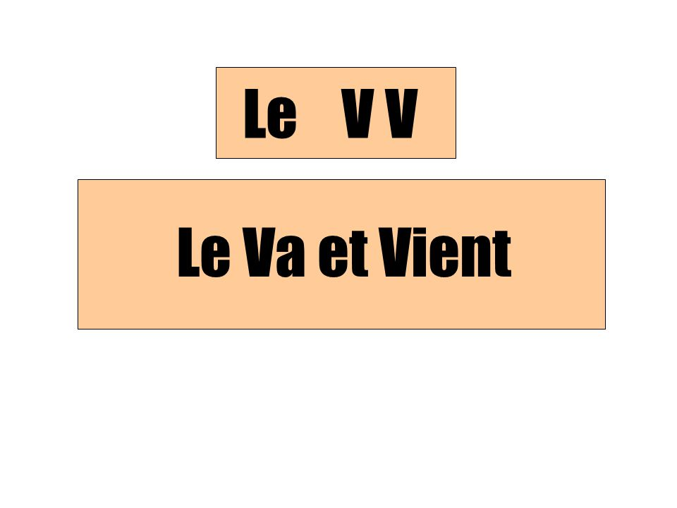 Le Va et Vient Le V V