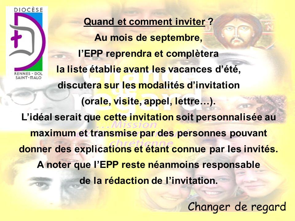 Changer de regard Quand et comment inviter ? Au mois de septembre, lEPP reprendra et complètera la liste établie avant les vacances dété, discutera su
