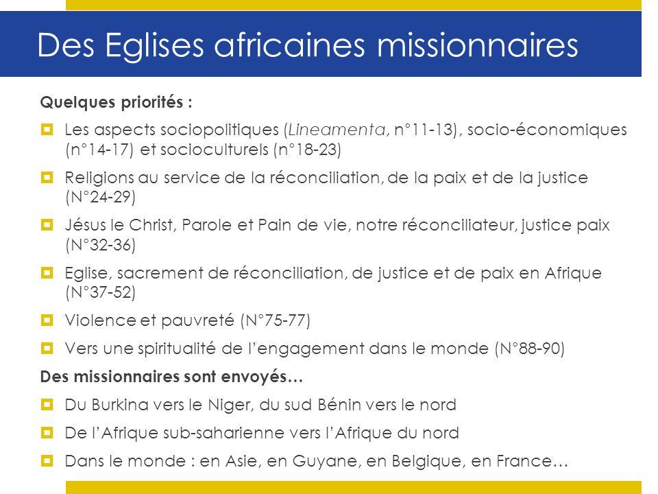 Des Eglises africaines missionnaires Quelques priorités : Les aspects sociopolitiques (Lineamenta, n°11-13), socio-économiques (n°14-17) et sociocultu