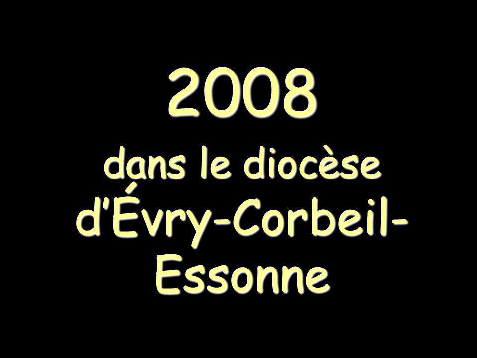 2008 dans le diocèse dÉvry-Corbeil- Essonne