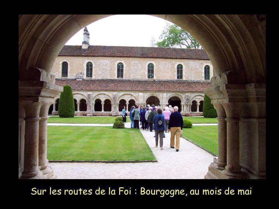 Sur les routes de la Foi : Bourgogne, au mois de mai