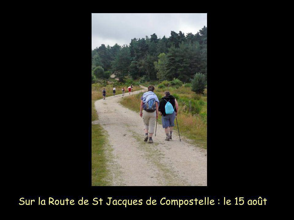 Sur la Route de St Jacques de Compostelle : le 15 août