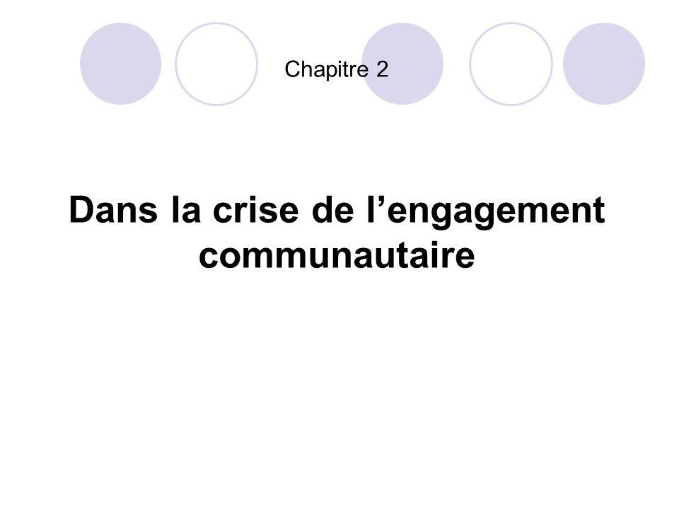 Chapitre 2 Dans la crise de lengagement communautaire