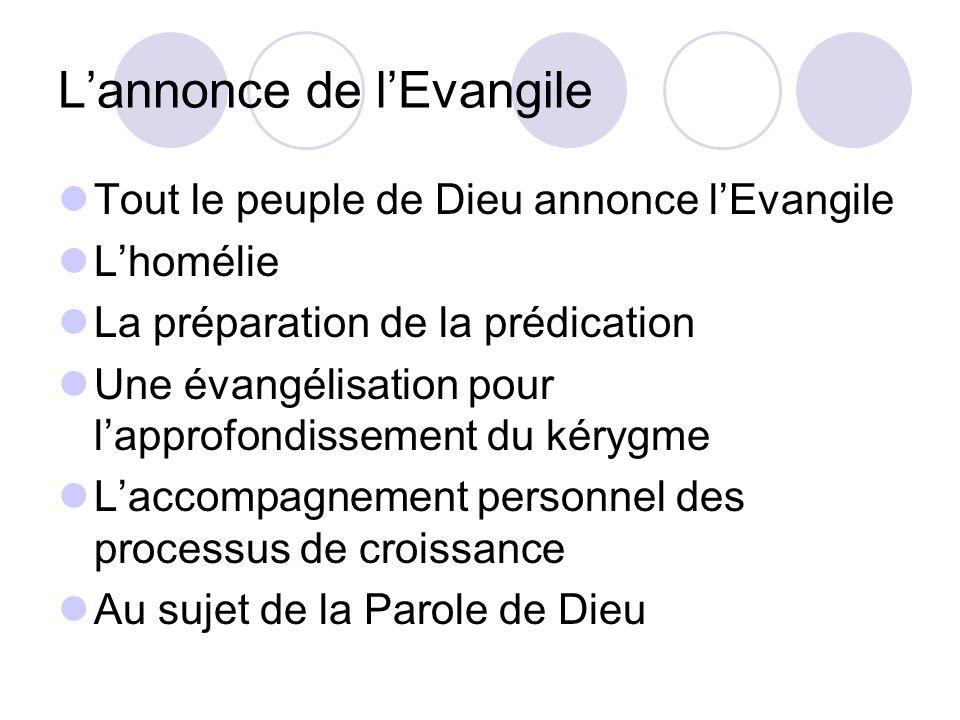 Tout le peuple de Dieu annonce lEvangile Lhomélie La préparation de la prédication Une évangélisation pour lapprofondissement du kérygme Laccompagneme