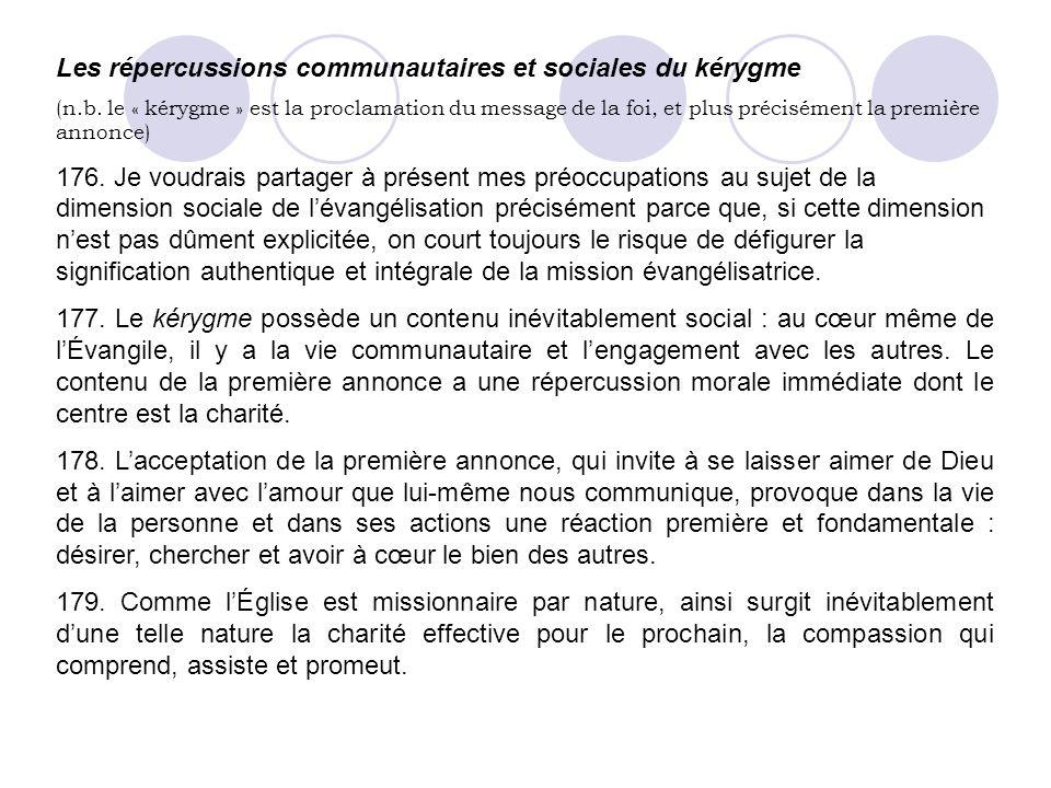 Les répercussions communautaires et sociales du kérygme (n.b. le « kérygme » est la proclamation du message de la foi, et plus précisément la première