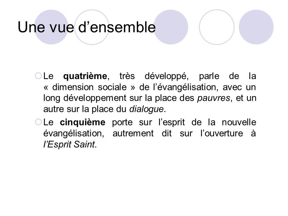Une vue densemble Le quatrième, très développé, parle de la « dimension sociale » de lévangélisation, avec un long développement sur la place des pauv