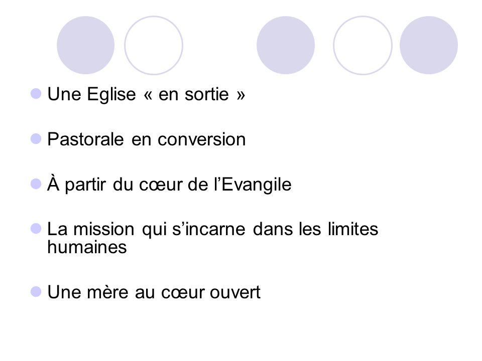 Une Eglise « en sortie » Pastorale en conversion À partir du cœur de lEvangile La mission qui sincarne dans les limites humaines Une mère au cœur ouve