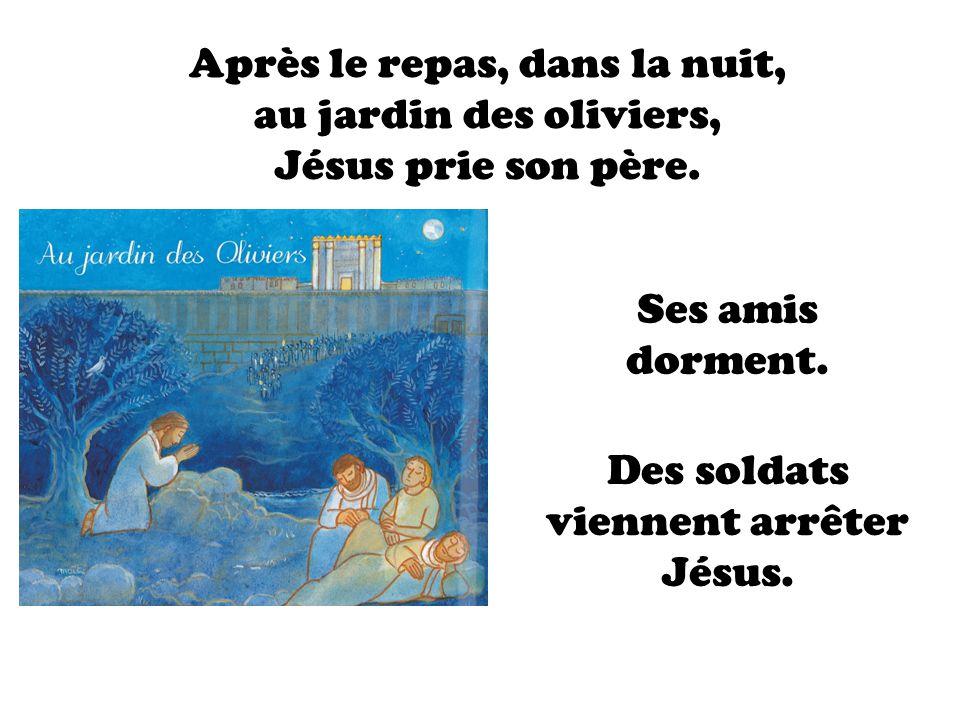 Après le repas, dans la nuit, au jardin des oliviers, Jésus prie son père. Des soldats viennent arrêter Jésus. Ses amis dorment.