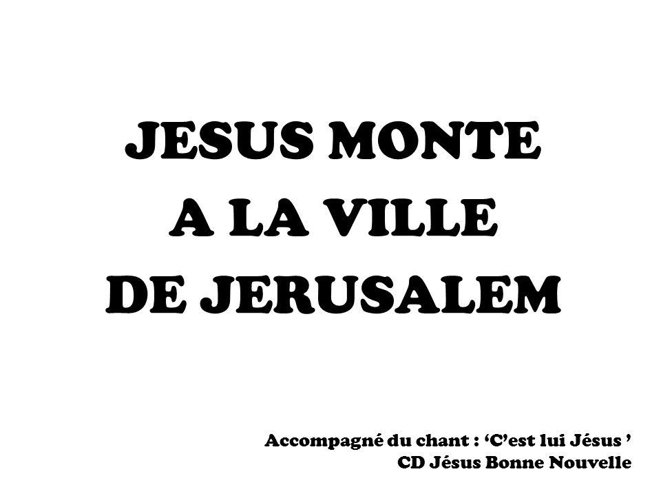 Lentrée à Jérusalem Pour nous aujourdhui : Fête du dimanche des Rameaux