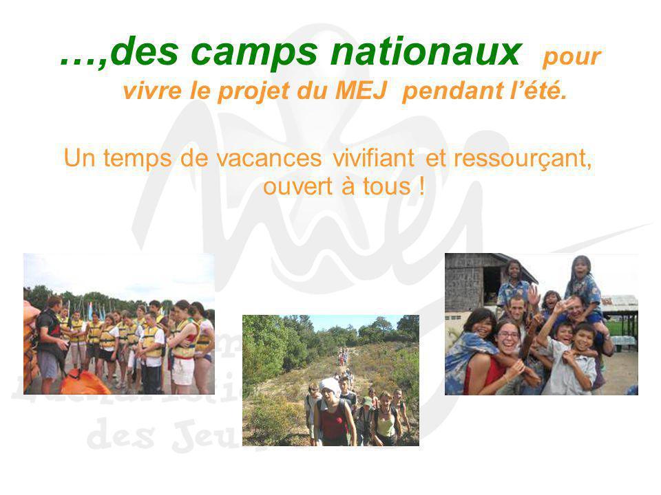 …,des camps nationaux pour vivre le projet du MEJ pendant lété. Un temps de vacances vivifiant et ressourçant, ouvert à tous !