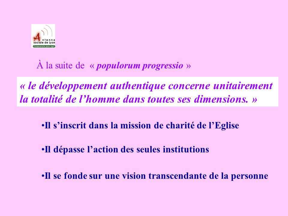 À la suite de « populorum progressio » « Lidée dun monde sans développement traduit une défiance à légard de lhomme et de Dieu »
