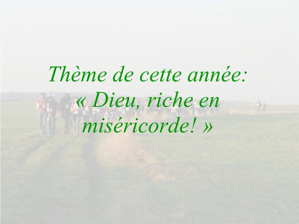 Thème de cette année: « Dieu, riche en miséricorde! »
