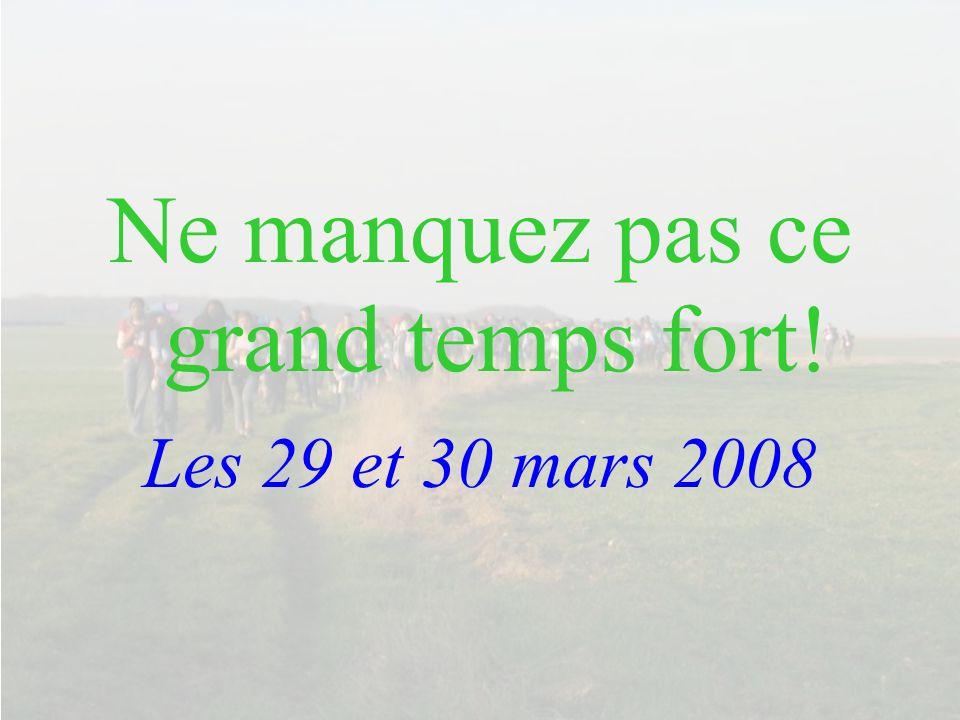 Ne manquez pas ce grand temps fort! Les 29 et 30 mars 2008