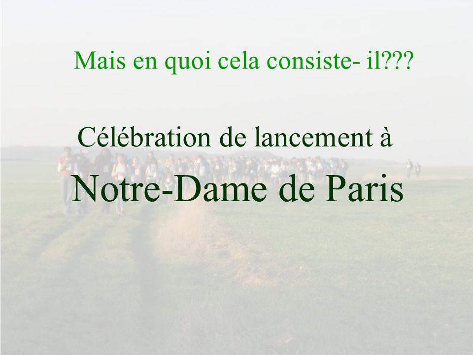 Mais en quoi cela consiste- il??? Célébration de lancement à Notre-Dame de Paris