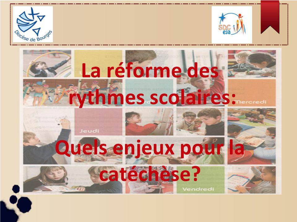 La réforme des rythmes scolaires: Quels enjeux pour la catéchèse