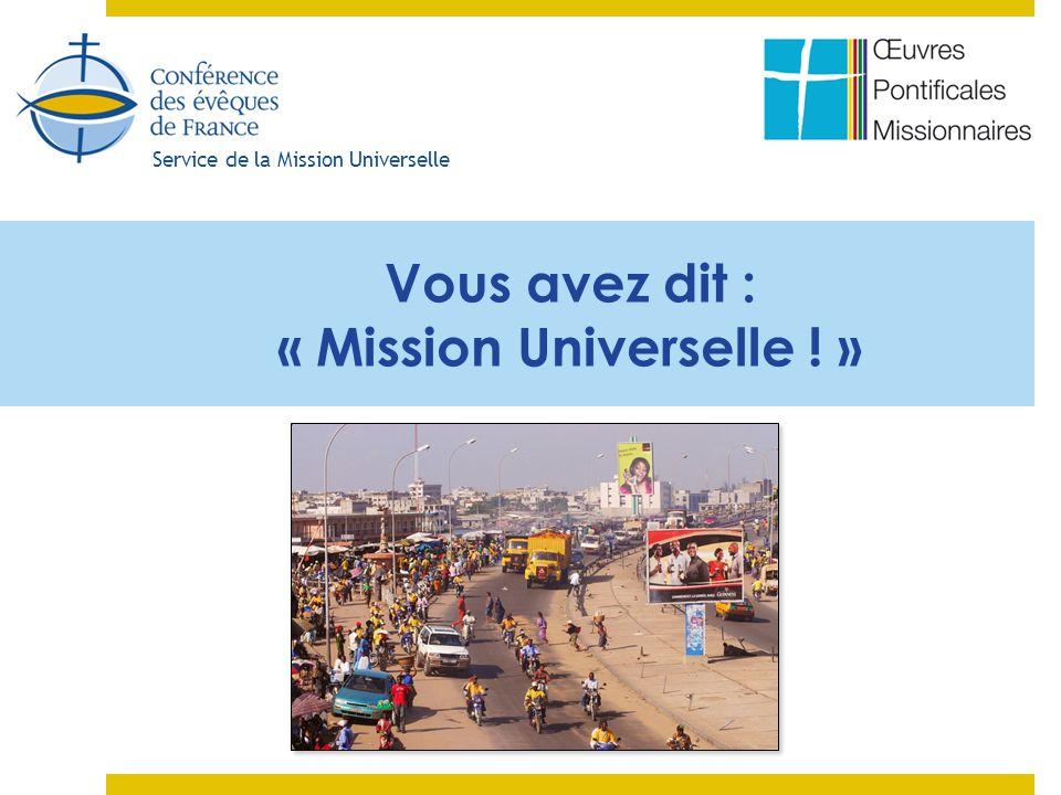 « Mission Universelle .» Beaucoup parlent de la Mission en général.