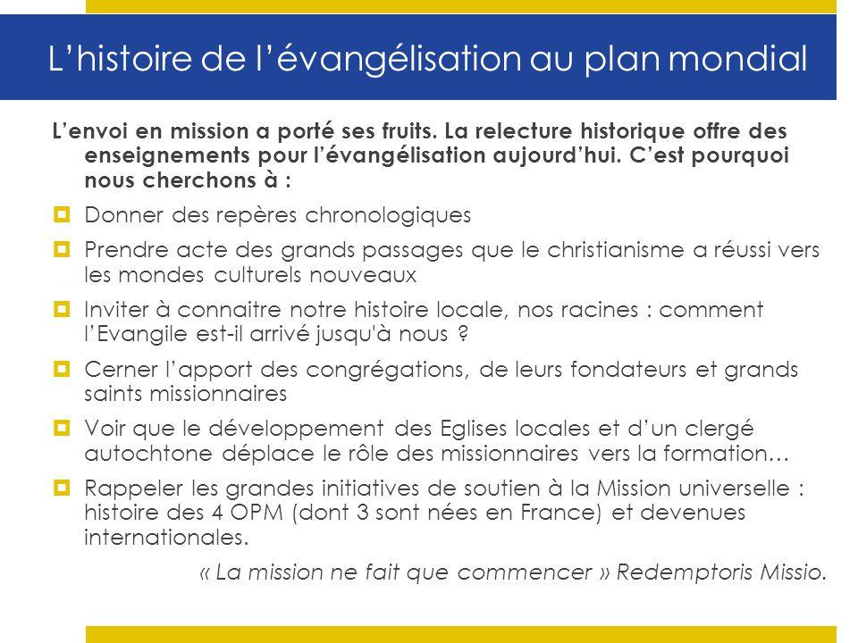 Lhistoire de lévangélisation au plan mondial Lenvoi en mission a porté ses fruits. La relecture historique offre des enseignements pour lévangélisatio