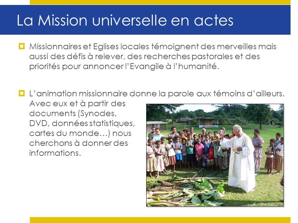 La Mission universelle en actes Missionnaires et Eglises locales témoignent des merveilles mais aussi des défis à relever, des recherches pastorales e