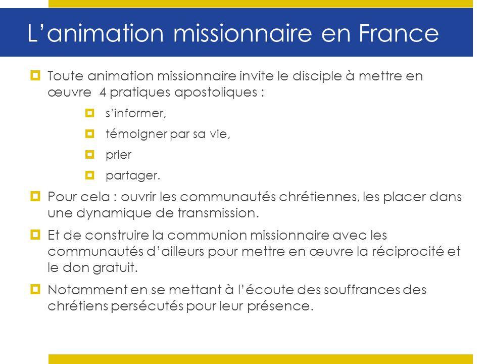 Toute animation missionnaire invite le disciple à mettre en œuvre 4 pratiques apostoliques : sinformer, témoigner par sa vie, prier partager. Pour cel