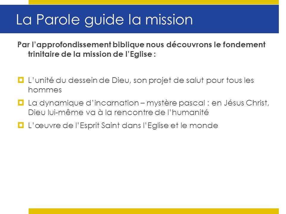 Par lapprofondissement biblique nous découvrons le fondement trinitaire de la mission de lEglise : Lunité du dessein de Dieu, son projet de salut pour