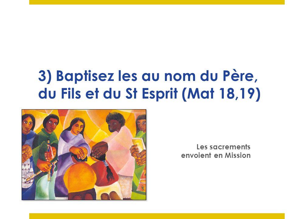 Baptême : dans le monde, la mission est la même pour tous les baptisés : rendre compte de lespérance qui est en vous, la vie baptismale à lorigine de la vie missionnaire (Ecclésia 2007) Confirmation : lEsprit Saint conduit la mission.