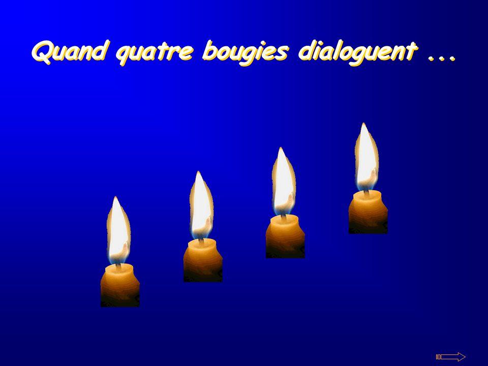 Quand quatre bougies dialoguent... Quand quatre bougies dialoguent...