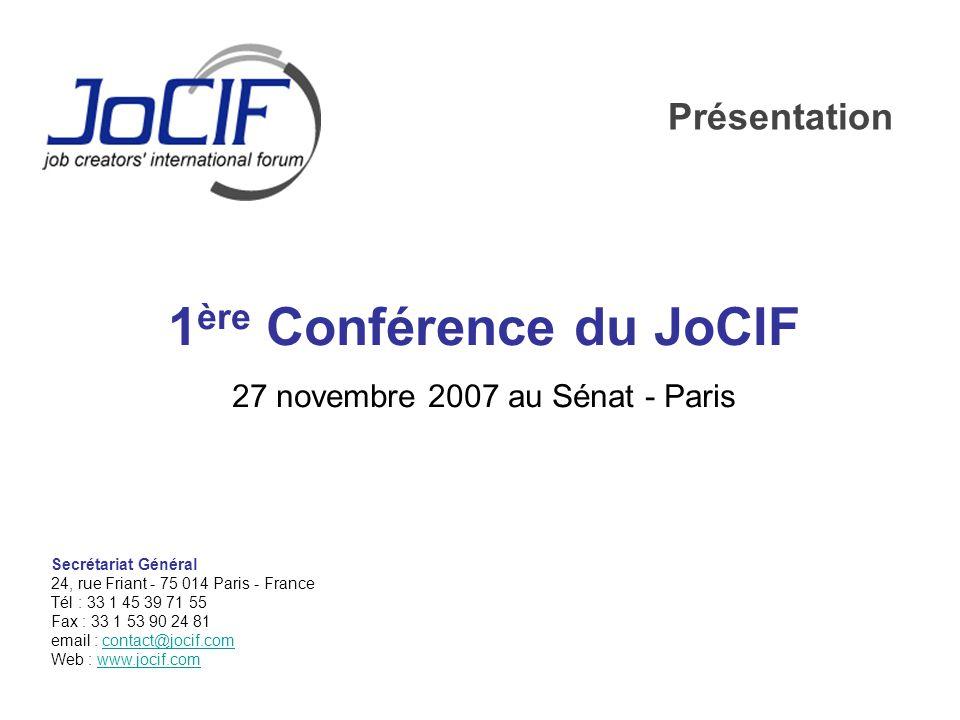 Job creator's international forum 1 Secrétariat Général 24, rue Friant - 75 014 Paris - France Tél : 33 1 45 39 71 55 Fax : 33 1 53 90 24 81 email : c