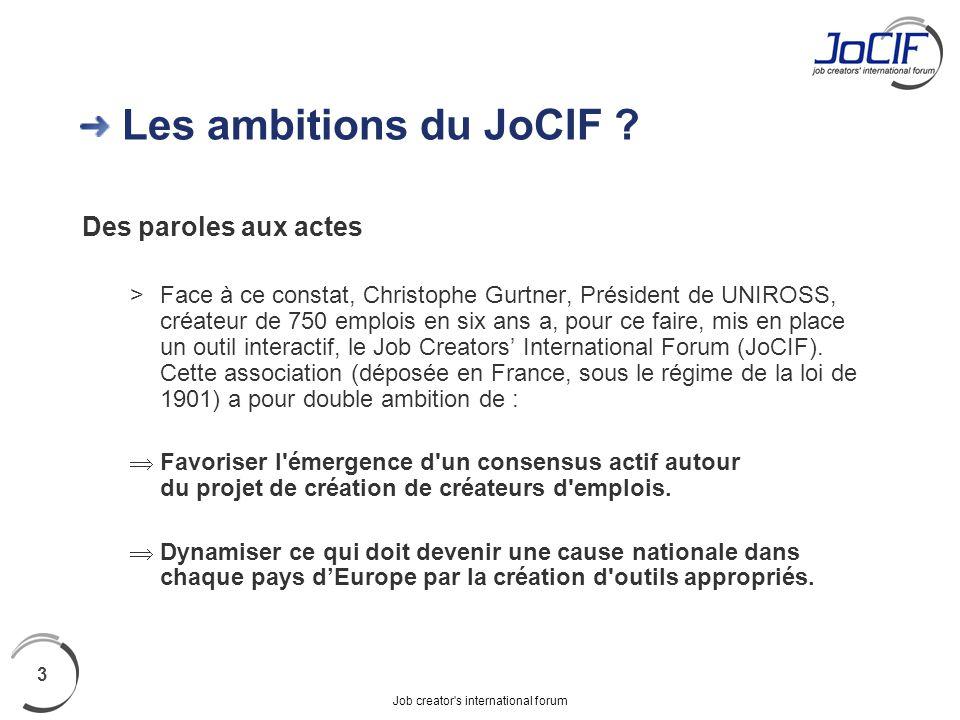 Job creator's international forum 3 Les ambitions du JoCIF ? Des paroles aux actes >Face à ce constat, Christophe Gurtner, Président de UNIROSS, créat