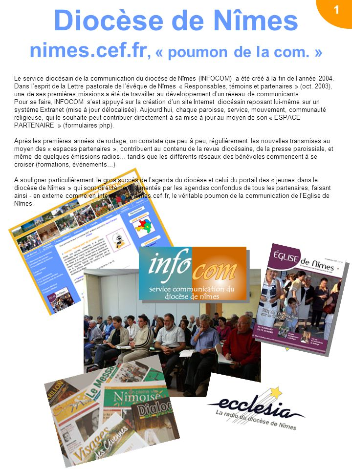 Le site diocésain cest aussi… Nos sites partenaires 13 de ces sites sont des sites « associés » au site diocésain et hébergés par Catholiques en France 1