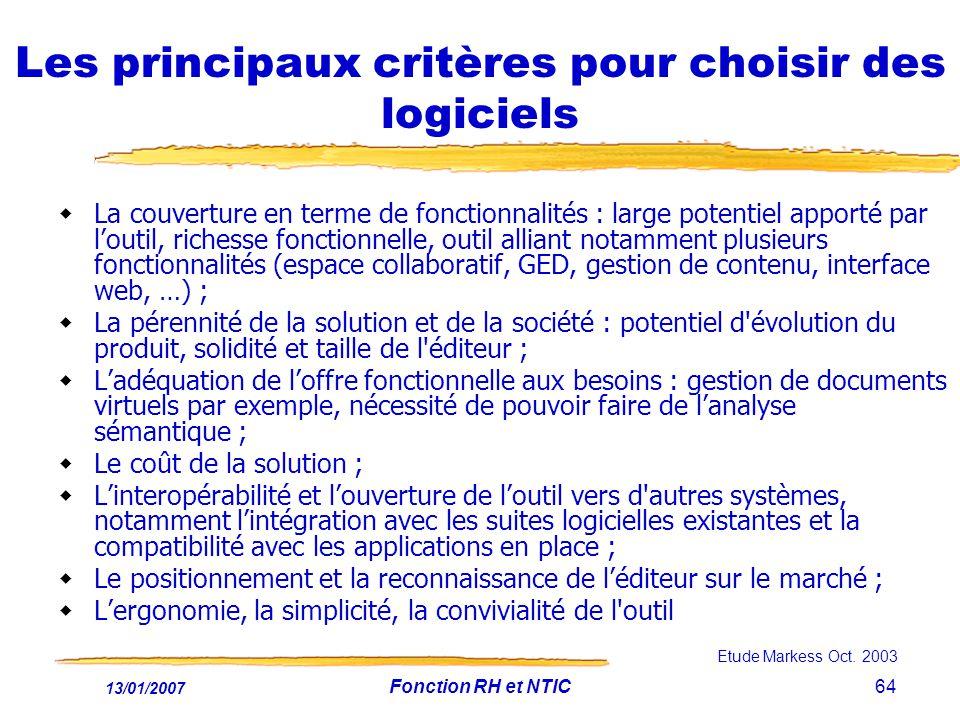 13/01/2007 Fonction RH et NTIC64 Les principaux critères pour choisir des logiciels La couverture en terme de fonctionnalités : large potentiel apport
