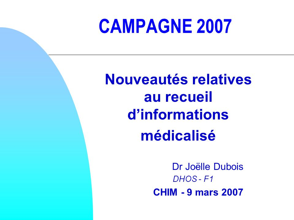 CAMPAGNE 2007 : Démarrage au 1er mars 2007 Arrêté modificatif de larrêté PMSI-MCO et HAD Décret modifiant lart R162-32 du CSS : catégories de prestations Arrêté « prestations » Arrêté « tarifaire » Textes réglementaires : Tous datés du 27 février 2007 Textes à rapprocher pour un aperçu global de la campagne