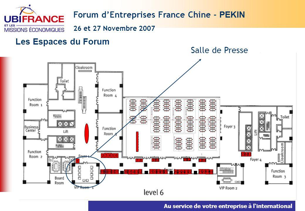 Au service de votre entreprise à linternational Les Espaces du Forum Forum dEntreprises France Chine - PEKIN 26 et 27 Novembre 2007