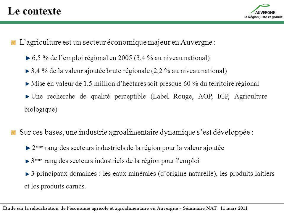 Étude sur la relocalisation de léconomie agricole et agroalimentaire en Auvergne – Séminaire NAT 11 mars 2011 Lagriculture est un secteur économique m