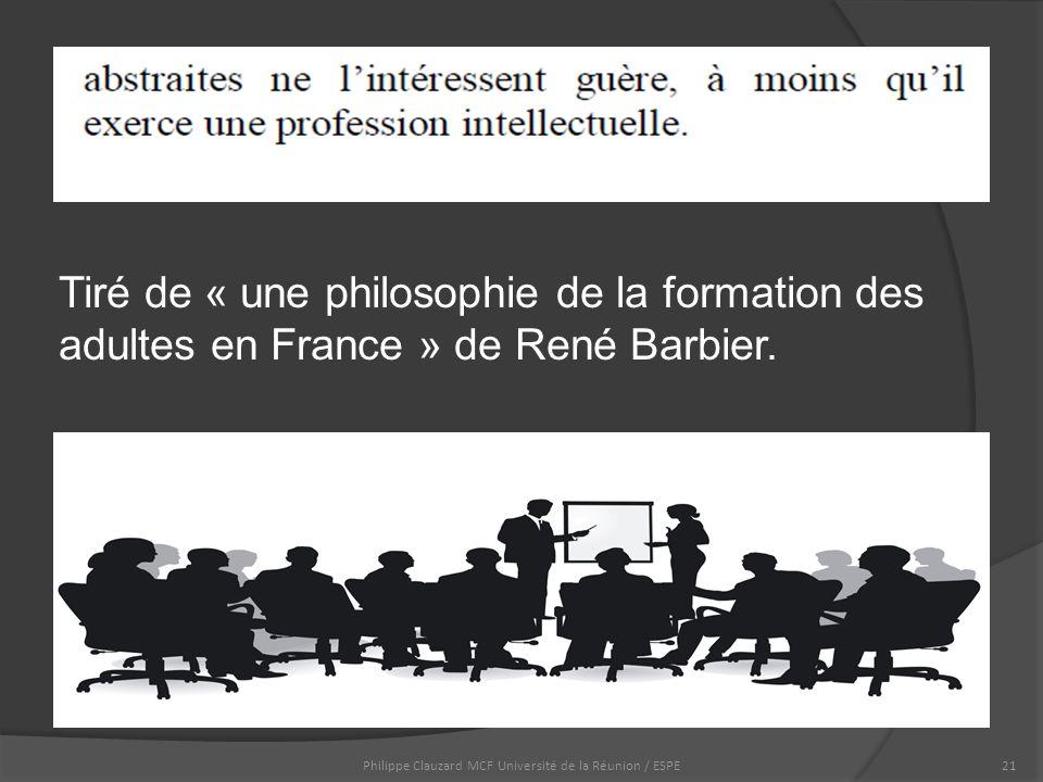 Tiré de « une philosophie de la formation des adultes en France » de René Barbier.