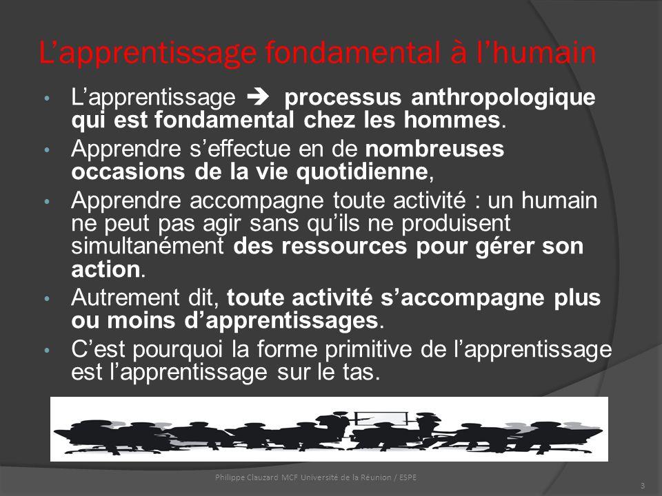 L'apprentissage fondamental à l'humain L'apprentissage  processus anthropologique qui est fondamental chez les hommes.