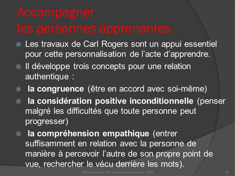 Accompagner les personnes apprenantes  Les travaux de Carl Rogers sont un appui essentiel pour cette personnalisation de l'acte d'apprendre.