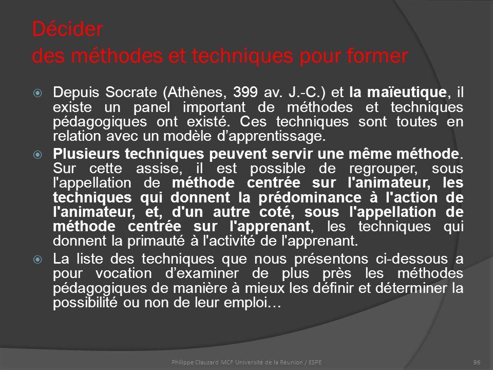 Décider des méthodes et techniques pour former  Depuis Socrate (Athènes, 399 av.