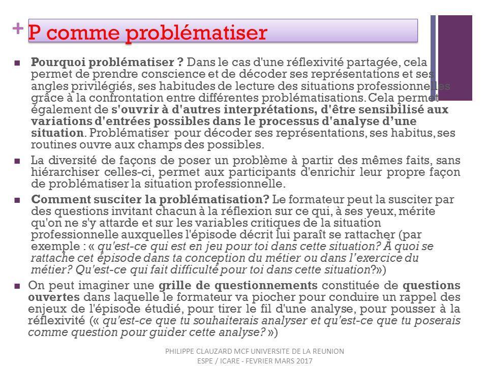 + P comme problématiser Pourquoi problématiser .