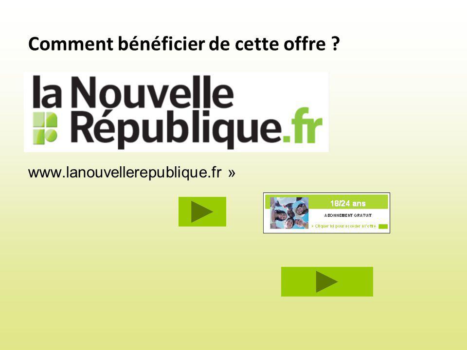 Comment bénéficier de cette offre www.lanouvellerepublique.fr »
