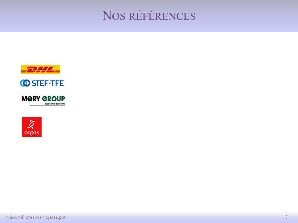 N OS RÉFÉRENCES 3PrésAméliorezVosProjets1.ppt