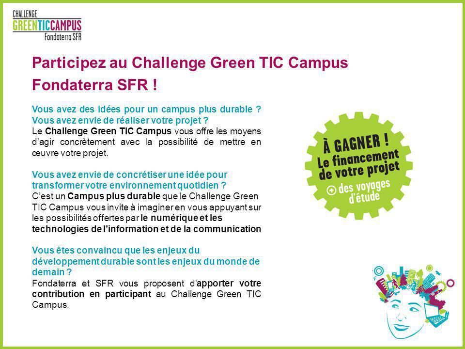 Participez au Challenge Green TIC Campus Fondaterra SFR ! Vous avez des idées pour un campus plus durable ? Vous avez envie de réaliser votre projet ?