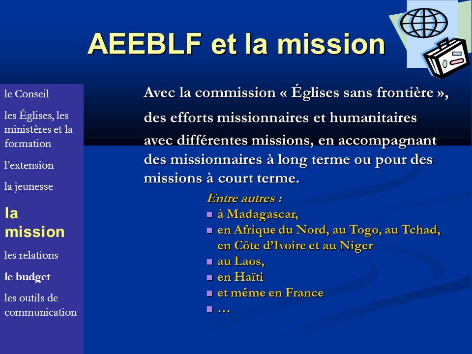 AEEBLF et la mission Avec la commission « Églises sans frontière », des efforts missionnaires et humanitaires avec différentes missions, en accompagnant des missionnaires à long terme ou pour des missions à court terme.