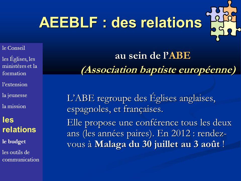 AEEBLF : des relations au sein de lABE (Association baptiste européenne) (Association baptiste européenne) LABE regroupe des Églises anglaises, espagnoles, et françaises.