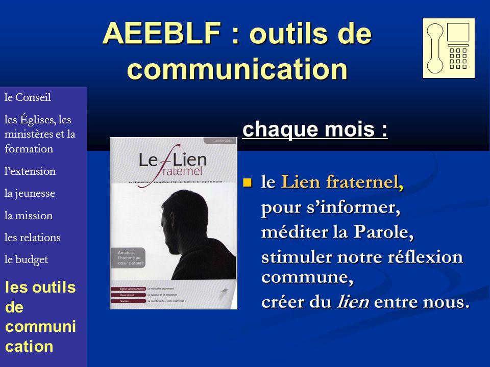 AEEBLF : outils de communication chaque mois : le Lien fraternel, le Lien fraternel, pour sinformer, méditer la Parole, stimuler notre réflexion commune, créer du lien entre nous.
